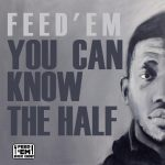 "Mixtape Review: ""You Can Know The Half"" from Feed 'Em"
