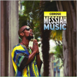 "Mixtape Review: ""Messiah Music"" from Cerose"