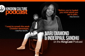 Marj Diamond & InderPaul Sandhu on the KingCast the Kingdom Culture Podcast