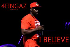 """4Fingaz drops banging free track """"I Believe"""" for download + lyric video"""