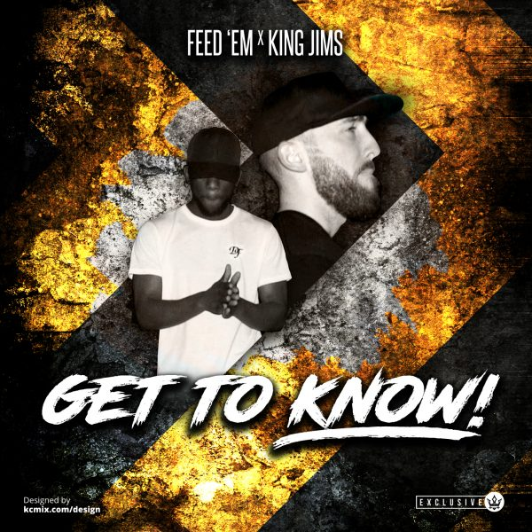 Get To Know (Single) - Feed 'Em x King Jims