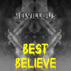 "Man like Melvillous drops new joint ""Best Believe"" and he's taking NO! prisoners"