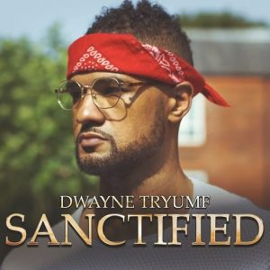 Dwayne Tryumf gives a hot summer tune with 'Sanctified' on his return!