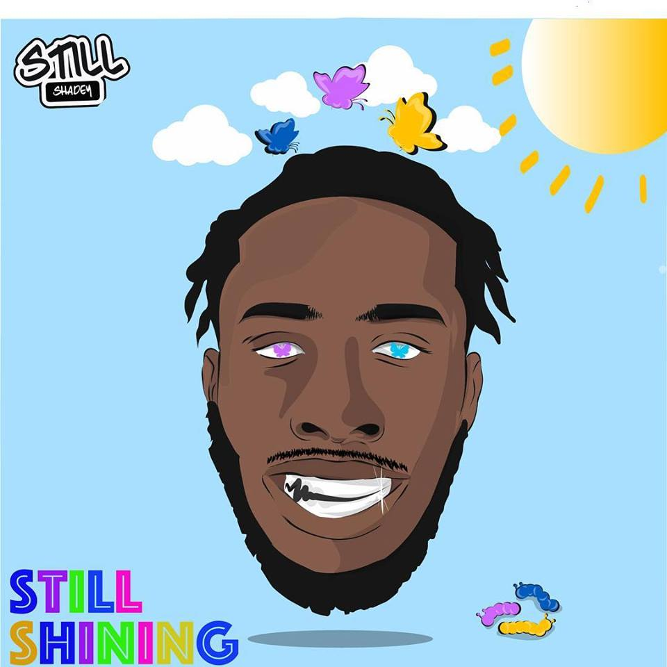Rapper Still Shadey's Highly Anticipated 7 Track Ep 'Still Shining' Is out Now