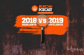 UKCHH PODCAST – EP7 – YOU VOTE 2018 HIGHLIGHTS VS 2019 SPOTLIGHTS