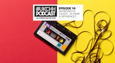 UKCHH PODCAST – EP14 – ANOINTING VS TALENT – IS THERE A DIFFERENCE