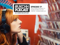 UKCHH PODCAST – EP17 – WHAT WE'RE LISTENING TO RAGING MOSES, PALACE & SEVIN + DUNKING BISCUITS