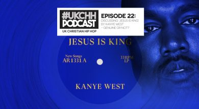 UKCHH PODCAST – EP22 – DISCUSSING 'JESUS IS KING' BY KANYE WEST – GENUINE OR NOT?
