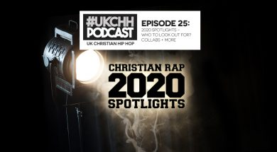UKCHH Podcast – EP25 – SPOTLIGHT FOR 2020, WHO TO LOOK OUT FOR, COLLABS TO SEE & MORE