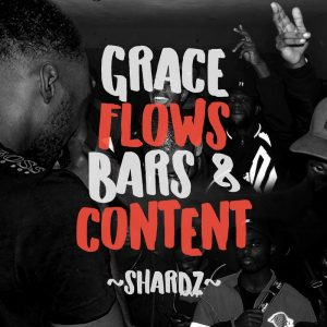 GRIME ARTIST SHARDZ DROPS NEW EP 'GRACE, FLOWS, BARS AND CONTENT'
