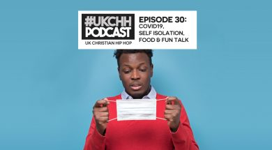 UKCHH PODCAST – EP30 – COVID19, SELF ISOLATION, FOOD & FUN TALK