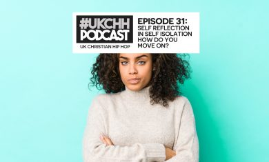 UKCHH PODCAST – EP31 – SELF REFLECTION IN SELF ISOLATION, HOW DO YOU MOVE ON?