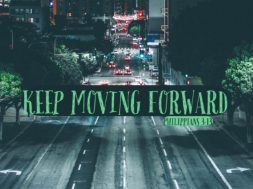 KEEP MOVING FORWARD (PHILIPPIANS 3:13) – A GOOD INITIATIVE