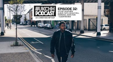 UKCHH PODCAST – EP32 – A STAR TALKS NEW ALBUM, FAITH, SICKLE CELL, MARRIAGE, ADDICTION + ALBUM REVIEW