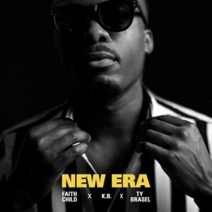 FAITH CHILD NEW SINGLE 'NEW ERA' FT. KB & TY BRASEL