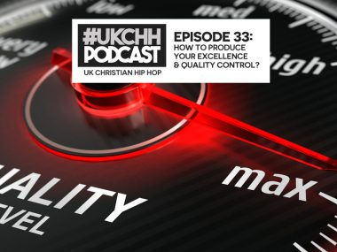 UKCHH PODCAST – EP 33 – HOW TO PRODUCE YOUR EXCELLENCE & QUALITY CONTROL?