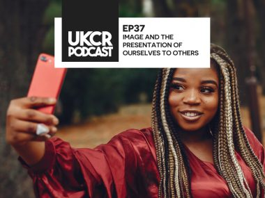 UKCR PODCAST – EP37 – IMAGE AND THE PRESENTATION OF OURSELVES TO OTHERS